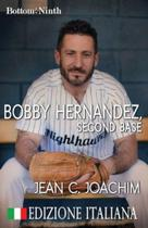 Bobby Hernandez, Second Base (Edizione Italiana) - Jean Joachim