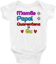Body Bebê Infantil Mamãe + Papai + Quarentena = Eu - TAMANHO M - Ideia Incrível
