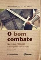 Bom combate, o: gustavo corcao na imprensa brasileira (1953-1976) - Fgv -