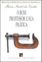 Bom professor e sua pratica, o - Papirus