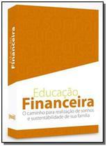 Box Educacão Financeira: O Caminho Para Realizacão de Sonhos e Sustentabilidade de Sua Família - 4 V - Dsop -