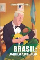 Brasil: com licença, eu resolvo - Scortecci Editora