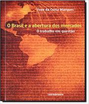 Brasil E A Abertura Dos Mercados, O - Contraponto
