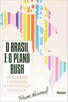 Brasil e o plano bush, o - Nobel -