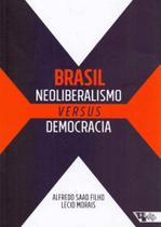 Brasil - Neoliberalismo Versus Democracia - Boitempo