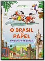 Brasil no papel, o - em poesia de cordel - Melhoramentos