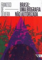 Brasil: Uma Biografia Não Autorizada - Boitempo
