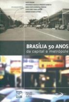 Brasília 50 Anos: da Capital À Metrópole - Unb
