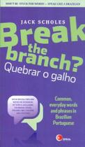 Break the branch quebrar o galho - Disal editora