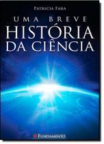 Breve História da Ciência, Uma - Fundamento