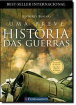 Breve História das Guerras, Uma - Fundamento