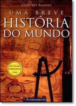 Breve História do Mundo, Uma - Fundamento