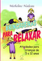 Brincadeiras para Relaxar-Ativ. P.Criancas 5/12 A. - Ground