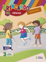 BRINCANDO COM CIENCIAS - 3º ANO - Editora do brasil