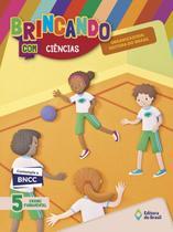Brincando Com Ciências - 5º Ano - 4ª Ed. 2018 - Editora do brasil
