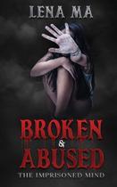 Broken & Abused - Lena Ma -