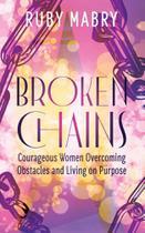 Broken Chains - Ruby Mabry -