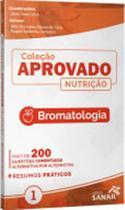 Bromatologia - coleçao aprovado nutriçao - Sanar