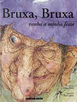Bruxa, bruxa - venha a minha festa - Brinque Book