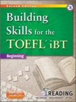 Building Skills For The TOEFL Ibt Beginning - Reading - Second Edition - Compass publishing