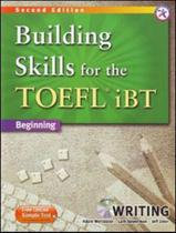 Building Skills For The TOEFL Ibt Beginning - Writing - Second Edition - Compass publishing