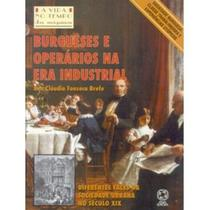 Burgueses e Operários na Era Industrial - A Vida no Tempo das Máquinas - Atual