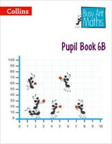 Busy Ant Maths 6B - Pupil Book - Collins -