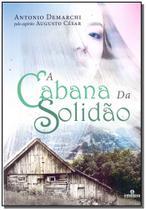 Cabana da Solidão, A - Intelitera editora