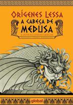CABECA DE MEDUSA E OUTRAS LENDAS GREGAS, A - 12ª ED - Global