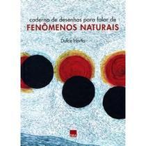 Caderno de Desenhos para Falar de Fenômenos Naturais - Dba