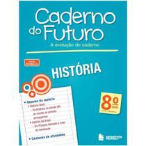 Caderno Do Futuro História - 8º Ano - Ftd -