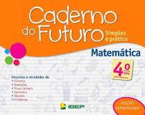 Caderno Do Futuro: Matemática - 4º Ano - Ftd -