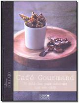 Cafe Gourmand - 30 Delicias P/ Saborear Com Cafe - Cook lovers -