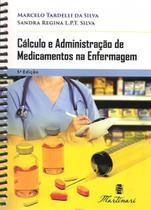 Calculo  adm. de medicamentos na enfermagem - Martinari