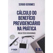 Cálculo do Benefício Previdenciário na Prática - 2ª Edição (2018) - Ltr -