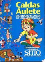Caldas Aulete - Dicionário Escolar Da Língua Portuguesa - Ilustrado Com A Turma Do Sítio Do Pica-Pau Amarelo - Lexikon