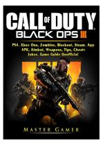 Call of Duty Black Ops 4, PS4, Xbox One, Zombies, Blackout, Steam, App, APK, Aimbot, Weapons, Tips, Cheats, Jokes, Game Guide Unofficial - Gamer guides llc