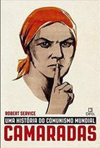 Camaradas: Uma história do comunismo mundial - 05Ed/18 - Difel