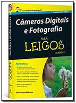 Cameras digitais e fotografia para leigos - Alta books