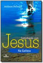 Caminhando com jesus na galileia - Intelitera