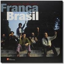 Caminhos da arte entre a franca e o brasil, os - a - Pinakotheke -