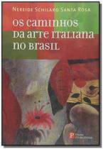 Caminhos da arte italiana no brasil, os - Pinakotheke -