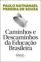 Caminhos e descaminhos da educaçao brasileira - Integrare editora