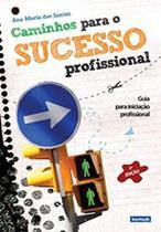 Caminhos Para o Sucesso Profissional - Guia Para a Iniciação Profissional - Komedi -
