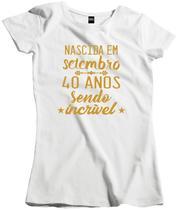 Camisa Feminina Data Nascida em Setembro Sendo incrível - Dunose Estamparia
