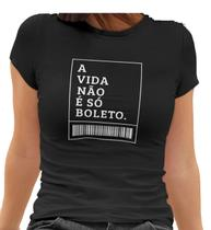 Camiseta Baby Look A vida não é boleto Feminino Preto - Mikonos