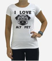 Camiseta Baby Look Feminina Love My Pet - Produto nacional