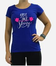 Camiseta Baby Look Feminina You Are Strong - Produto nacional