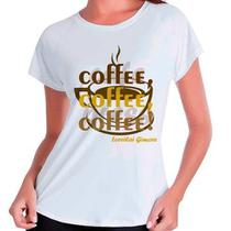 Camiseta Babylook Série Gilmore Girls Coffee Coffee Coffee - Eanime