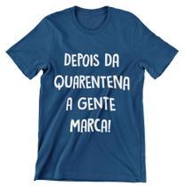 Camiseta Colorida Carnaval 2021 Depois da Quarentena A Gente Marca Azul Marinho - Del France